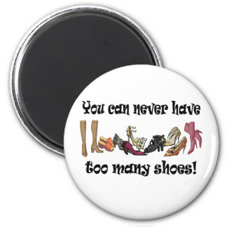 You can never have too many shoes T-shirts. 6 Cm Round Magnet