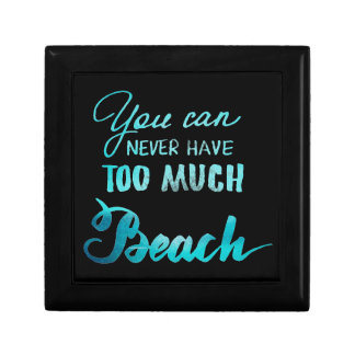 You Can Never Have Too Much Beach Small Square Gift Box