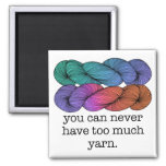 You Can Never Have Too Much Yarn Funny Knitting