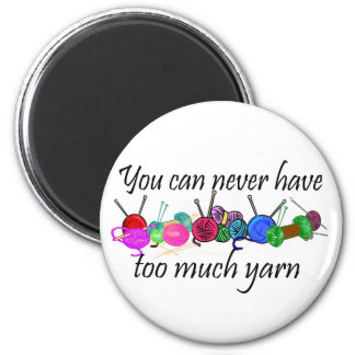 You can never have too much yarn T-shirts 6 Cm Round Magnet