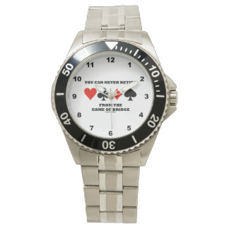 You Can Never Retire From The Game Of Bridge Wrist Watch