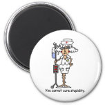 You can not cure stupidity! refrigerator magnets