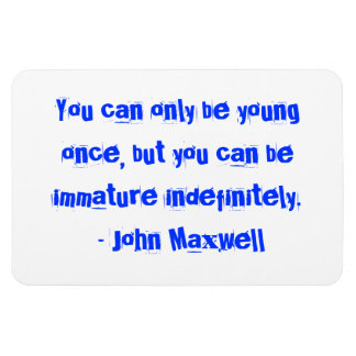 You can only be young once... rectangular photo magnet