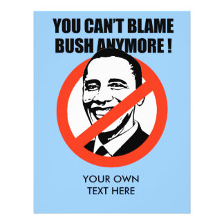 You can t blame Bush anymore Personalized Flyer
