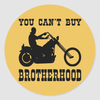 You Can't Buy Brotherhood (Biker) Round Sticker