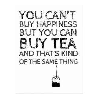 You Can t Buy Happiness You Can Buy Tea Post Card