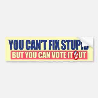 You Can t Fix Stupid - Anti Obama 2012 Bumper Sticker