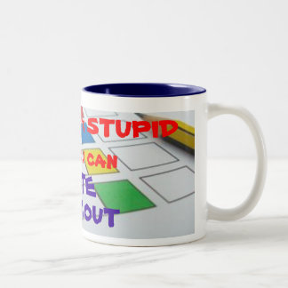 You can t fix Stupid Coffee Mugs