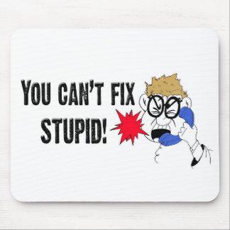 You Can t Fix Stupid Mousepad