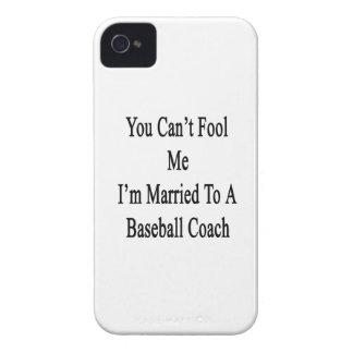 You Can t Fool Me I m Married To A Baseball Coach iPhone 4 Covers