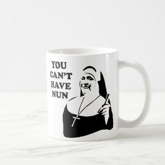 You Can t Have Nun Mug