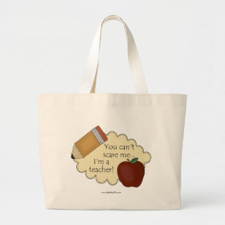 You Can t Scare Me I m A Teacher Tote Bag