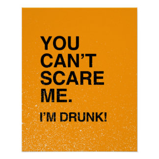YOU CAN T SCARE ME I M DRUNK - Halloween Print