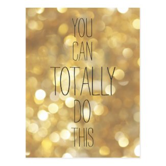 You can totally do this - Gold Inspirational Quote Postcard