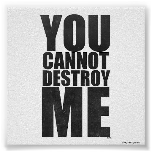 You cannot destroy me poster