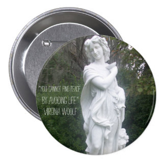 """""""You cannot find peace..."""" Virginia Woolf 7.5 Cm Round Badge"""