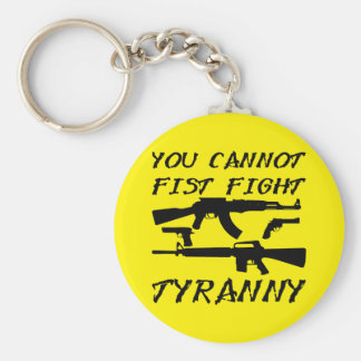 You Cannot Fist Fight Tyranny (Assault Weapons) Basic Round Button Keychain