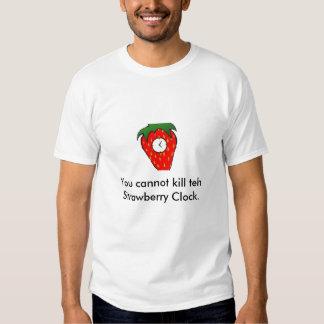 You cannot kill strawberry clock t shirts