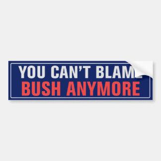 You Can't Blame Bush Bumper Sticker