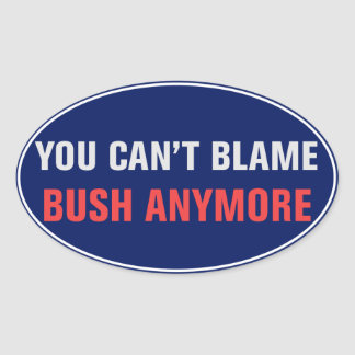 You Can't Blame Bush Sticker