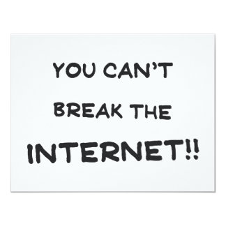 You can't break the internet 11 cm x 14 cm invitation card