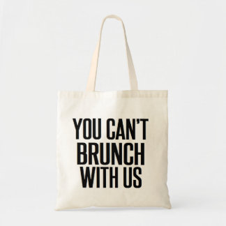 You can't brunch with us funny Christmas Tote Bag