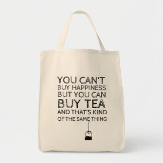 You Can't Buy Happiness... But You Can Buy Tea Grocery Tote Bag