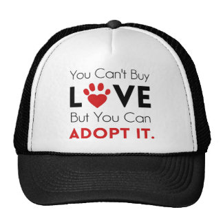You Can't Buy Love But You Can Adopt It Cap