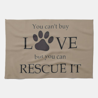 you cant buy love but you can rescue it dish towel