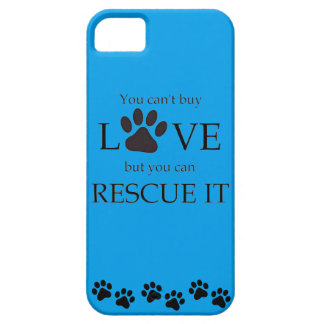 YOU CANT BUY LOVE BUY YOU CAN RESCUE IT iPhone 5 CASES