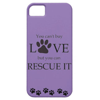 YOU CANT BUY LOVE BUY YOU CAN RESCUE IT iPhone 5 COVER