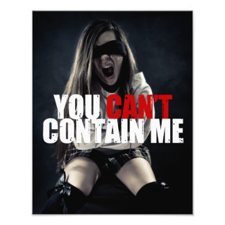 You can't contain me photo art