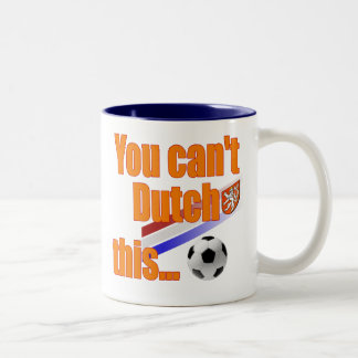 You cant Dutch This - Holland Soccer Gifts Coffee Mug