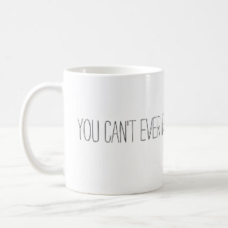You Can't Ever Fail If You Keep Going- Mug
