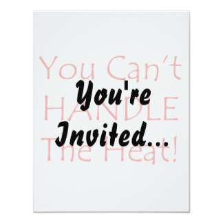 "You Can't Handle The Heat Red text 4.25"" X 5.5"" Invitation Card"