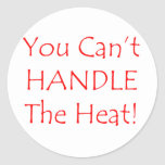 You Can't Handle The Heat Red text Sticker