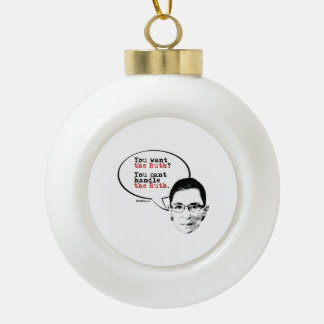 You Can't Handle The Ruth Ceramic Ball Decoration