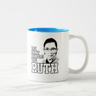 You can't handle the Ruth Two-Tone Coffee Mug