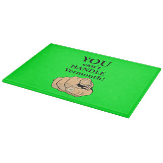 You Can't Handle Vermouth Chopping Board - Green