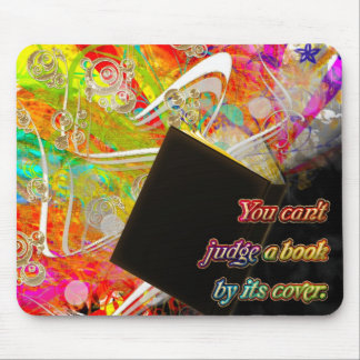 You can't judge a book by its cover. mouse pad