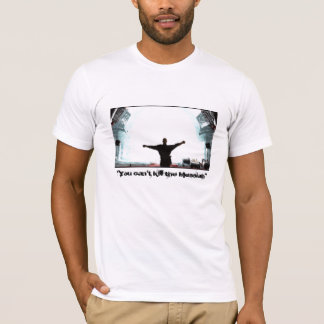 """You can't kill the Messiah"" T-Shirt"