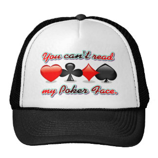You Can't Read My Poker Face Trucker Hat