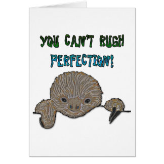 You Can't Rush Perfection Baby Sloth Card