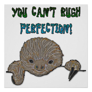 You Can't Rush Perfection Baby Sloth Poster