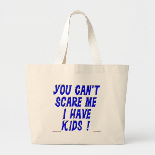 You Can't Scare Me Tote Bags