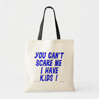 You Can't Scare Me Bag