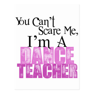 You Can't Scare Me, Dance Teacher Postcard