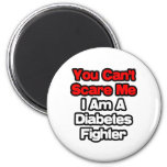 You Can't Scare Me...Diabetes Fighter