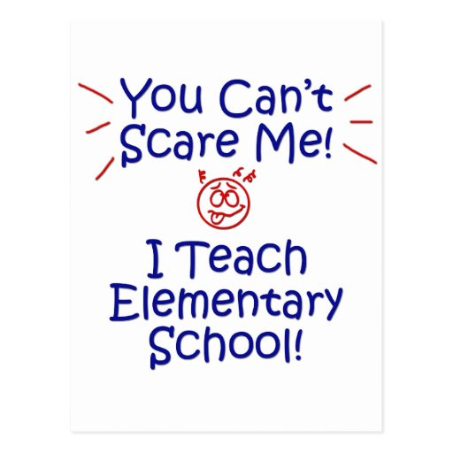 You Cant Scare Me - Elementary School Postcard
