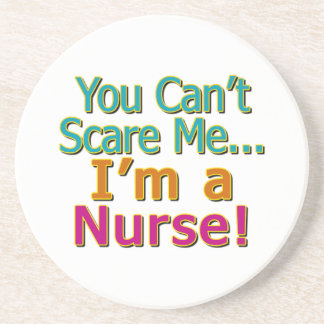 You Can't Scare Me, Funny Nurse Nursing Beverage Coasters